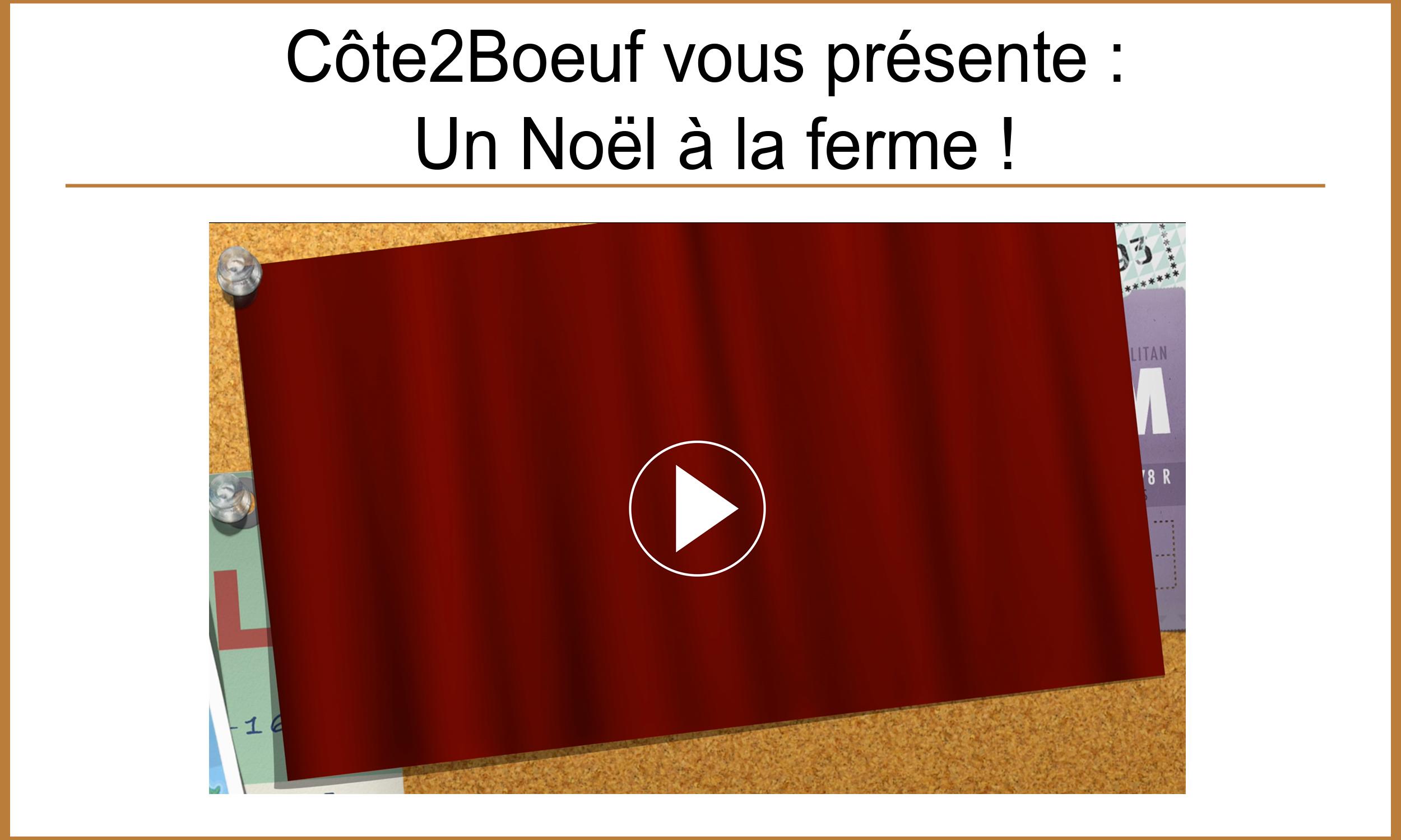 vidéo noël 2016 chez Cote2Boeuf